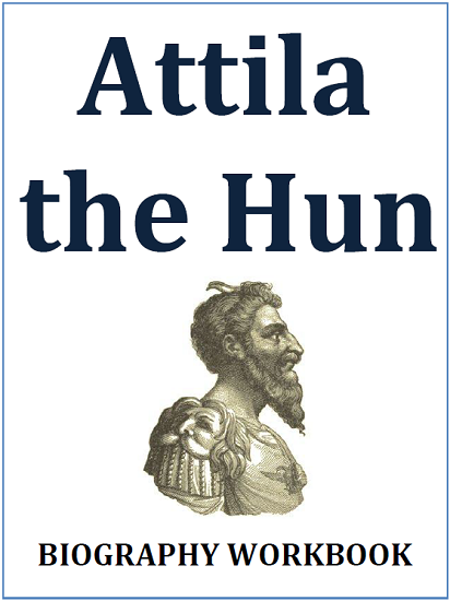 Attila the Hun Biography Workbook - Free to print (eight-page PDF) for high school World History and European History students.