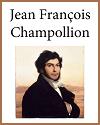 Jean Francois Champollion (1790-1832)