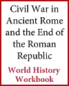Civil War in Rome and End of the Roman Republic History Workbook