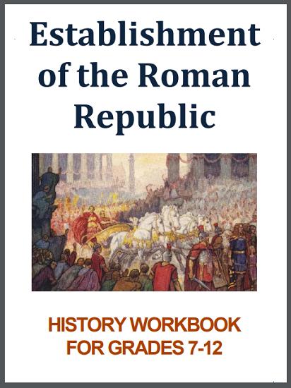 Establishment of the Roman Republic History Workbook - For high school World History or European History students. Free to print (PDF file).
