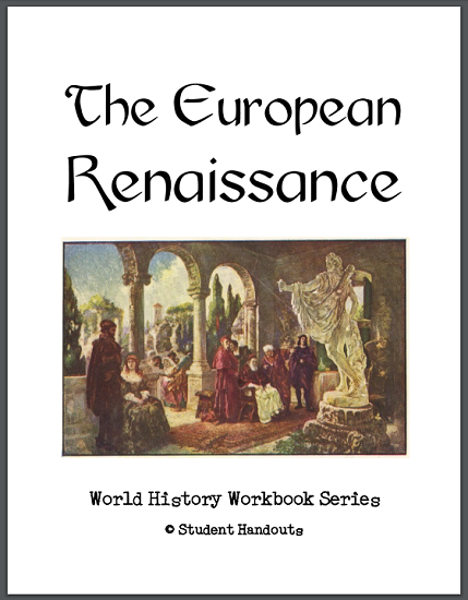 European Renaissance Workbook - Free to print (PDF file, 14 pages) for high school World History students.