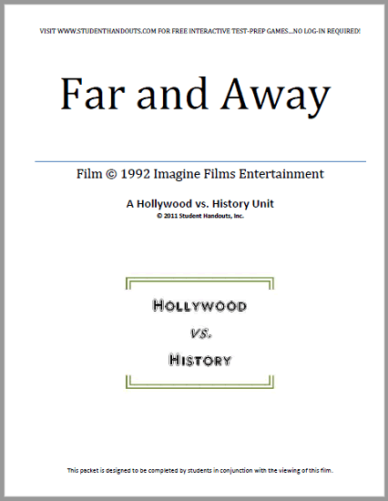 Far and Away (1992) - Film guide and workbook for high school American History teachers and students. Free to print (PDF file).