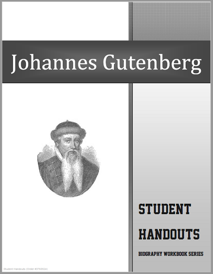 Johannes Gutenberg Biography Workbook - Free to print (PDF file). 20 pages. For high school World History and European History students.