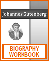 Johannes Gutenberg Biography Workbook