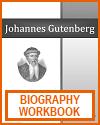 Johannes Gutenberg Biography Workbook