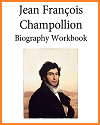 Jean Francois Champollion Biography Workbook