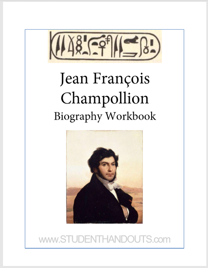 Jean Francois Champollion Biography Workbook - Free to print (PDF file). For high school World History and European History students.