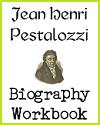 Johann Heinrich Pestalozzi Biography Workbook