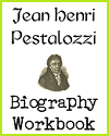 Johann Heinrich Pestalozzi Biography Workbook