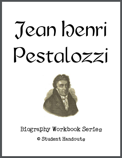 Johann Heinrich Pestalozzi Biography Workbook - Free to print (PDF file) for high school World History and European History students.