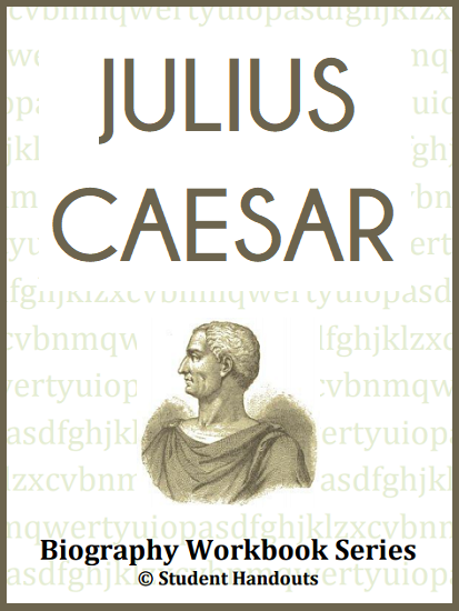 Julius Caesar Biography Workbook - Free to print (PDF file) for high school World History students. Thirteen pages in length, with questions, activities, and illustrations.