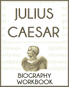 Julius Caesar (100-44 BCE) Biography Workbook