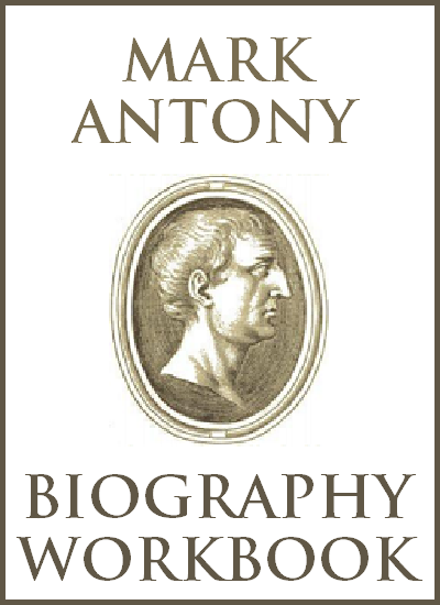 Mark Antony (83-30 B.C.E.) Biography Workbook - Free to print (PDF file). For high school World History students.