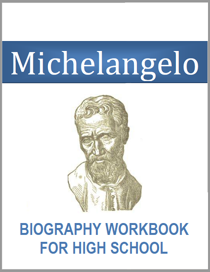 Michelangelo Biography Workbook - Free to print (PDF file). For high school World History and European History students.