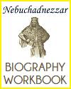 Nebuchadnezzar Biography Workbook