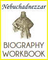 Nebuchadnezzar Biography Workbook