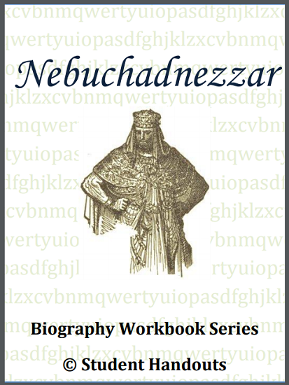 Nebuchadnezzar Biography Workbook - Free to print (PDF file).
