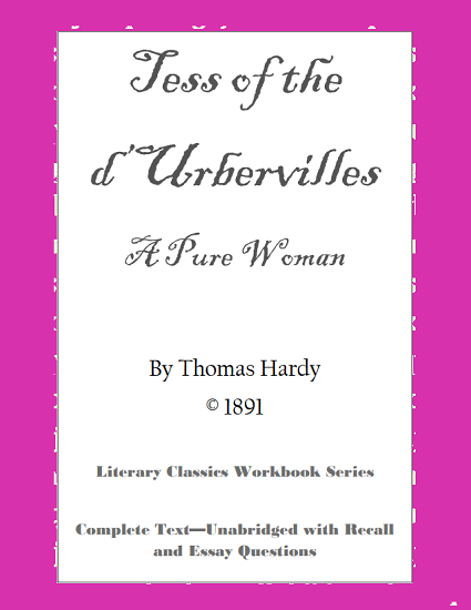 Tess of the d'Urbervilles by Thomas Hardy - Workbook featuring the unabridged text of this classic English novel, along with questions and activities. Free to print (PDF file).