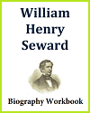 William Henry Seward Biography Workbook