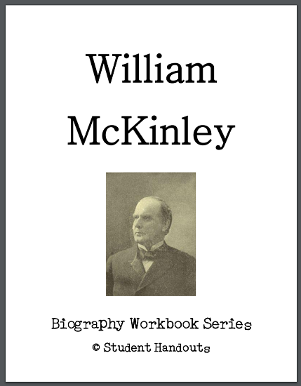 William McKinley Biography Workbook - Free to print (PDF file). For high school United States History students.