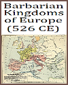 Barbarian Kingdoms and Eastern Roman Empire Map of 526 C.E.