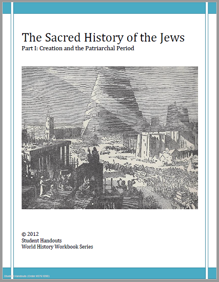 Sacred History of the Jews: Part I, Creation and the Patriarchal Period - History Workbook - Free to print (PDF file) for high school World History students.