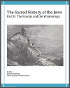 Sacred History of the Jews: Part II, The Exodus and the Wanderings - History Workbook