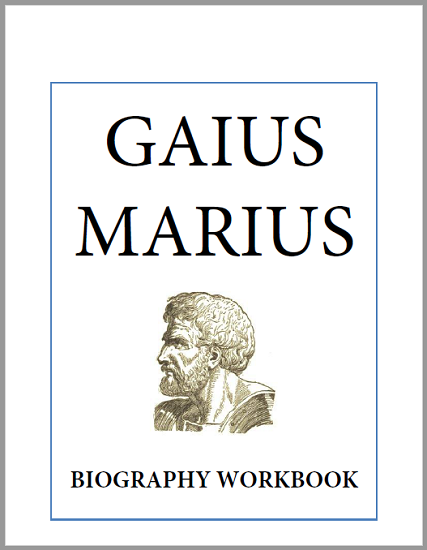 Gaius Marius Biography Workbook - Free to print (PDF file) for high school World History students.