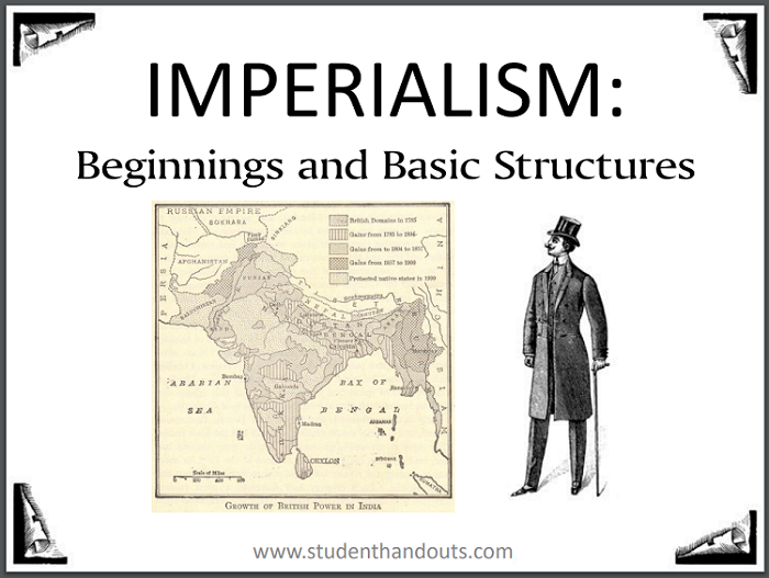 Imperialism: Historical Beginnings and Basic Structures PowerPoint Presentation for High School World History with Guided Student Notes