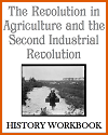 Agricultural Revolution and Second Industrial Revolution History Workbook