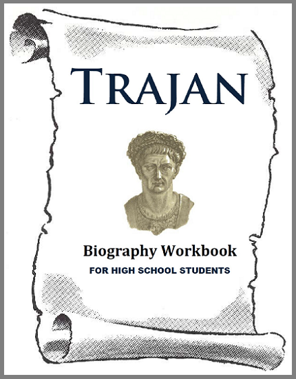 Trajan Biography Workbook - Free to print (PDF file). Nineteen pages in length. For high school World History and European History students.