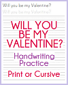 """Will you be my valentine?"" in Print or Cursive"