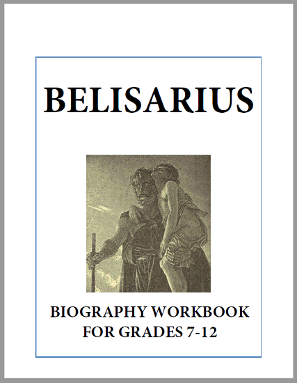 Belisarius Biography Workbook - Free to print (PDF file). For high school World History and European History students. Eleven pages in length.