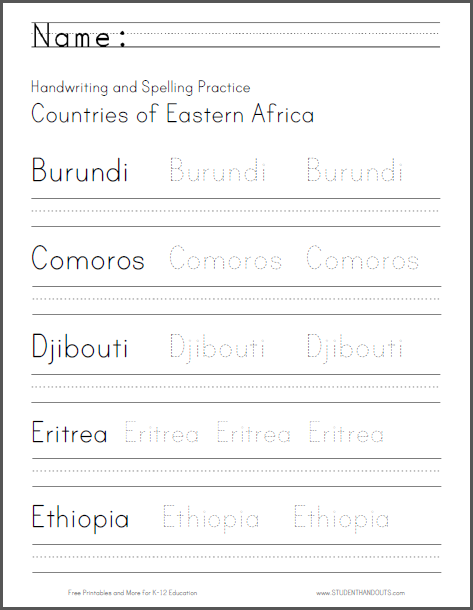 East Africa Handwriting and Spelling Practice - Students read, trace, and write the names of the countries of eastern Africa. Free to print (PDF files).