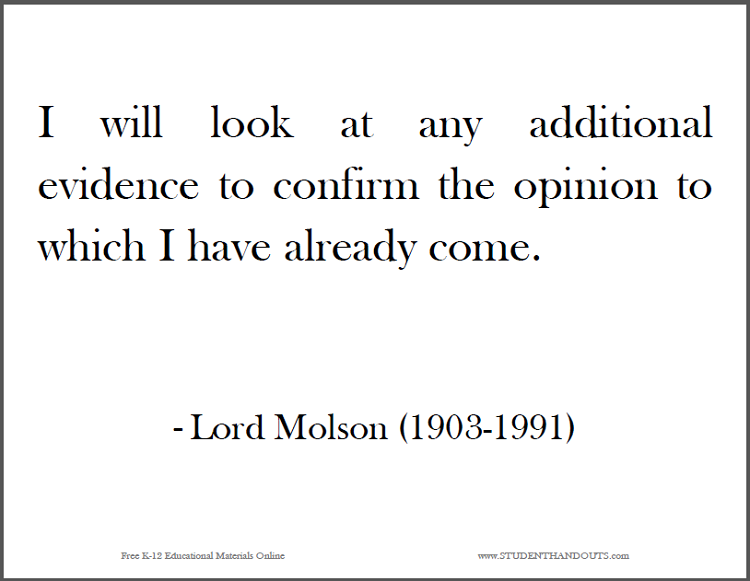 """I will look at any additional evidence to confirm the opinion to which I have already come,"" Lord Molson (1903-1991)."