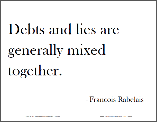 Debts and lies are generally mixed together. - Francois Rabelais