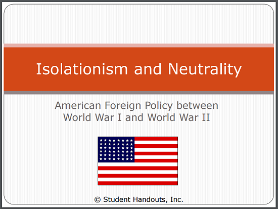 Isolationism and Neutrality: PowerPoint on American Foreign Policy Between World War I and World War II for High School United States History Students