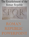 Establishment of the Roman Republic PowerPoint with Guided Student Notes