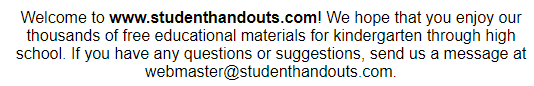 Welcome to Student Handouts--www.studenthandouts.com! 100% free teaching materials for students in kindergarten through high school--lesson plans, worksheets, PowerPoints, outlines, interactive games, puzzles, and so much more!