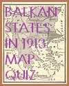 Balkan States in 1913 Interactive Map Quiz with 5 Multiple-Choice Questions