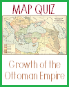 Map Quiz on the Growth of the Turkish Ottoman Empire, 1355-1683