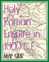 DBQ Map Quiz of the Holy Roman Empire in 1000 C.E.