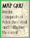 Interactive Map Quiz on the Conquests of Russia's Peter the Great and Catherine the Great