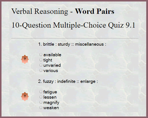 Verbal Reasoning - Word Pairs - 10-Question Multiple-Choice Interactive Quiz 9.1
