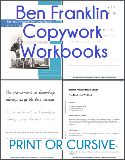 Ben Franklin Copywork Workbooks - Available in print or cursive. Free to print (PDF files).