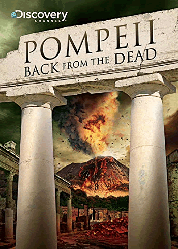 Pompeii: Back from the Dead (2010) Review and Guide for History Teachers