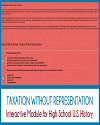 Taxation Without Representation Interactive Module for U.S. History