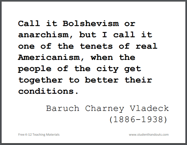 """Call it Bolshevism or anarchism, but I call it one of the tenets of real Americanism, when the people of the city get together to better their conditions,"" Baruch Charney Vladeck."