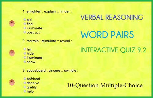 Verbal Reasoning - Word Pairs - 10-Question Multiple-Choice Practice Test 9.2