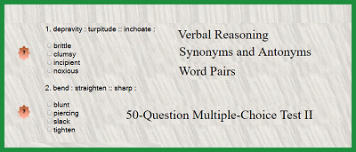 Verbal Reasoning - Synonyms and Antonyms Word Pairs - 50-Question Multiple-Choice Test II